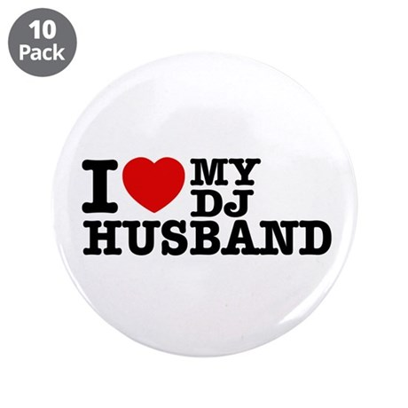 "I love my Dj Husband 3.5"" Button (10 pack)"
