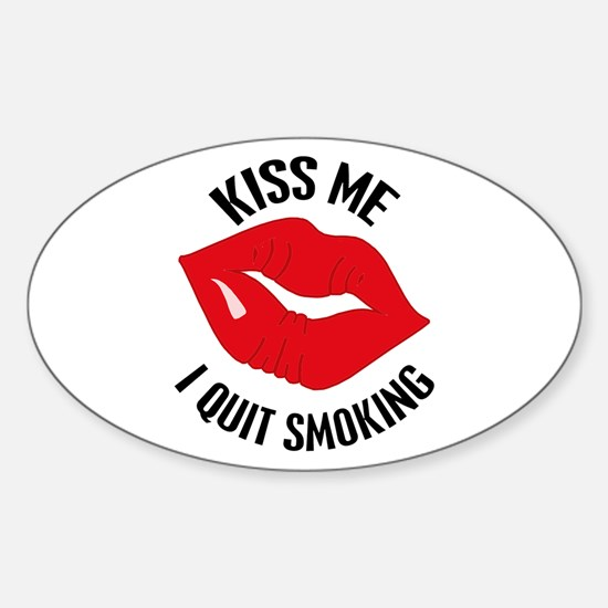 Kiss Me I Quit Smoking Oval Decal