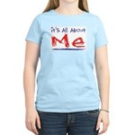 It's all about ME! Women's Pink T-Shirt