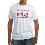 It's all about ME! Fitted T-Shirt