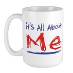 It's all about ME! Large Mug