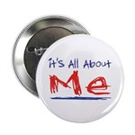 It's all about ME! Button