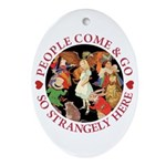 People Come and Go Ornament (Oval)