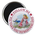 Follow Me To Wonderland Magnet