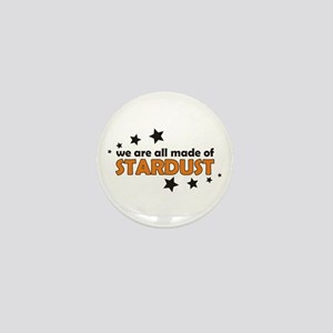 We Are All Made Of Stardust Mini Button