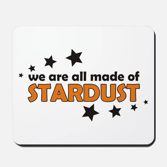 We Are All Made Of Stardust Mousepad