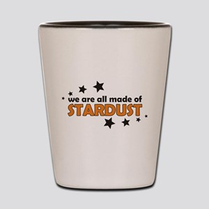 We Are All Made Of Stardust Shot Glass
