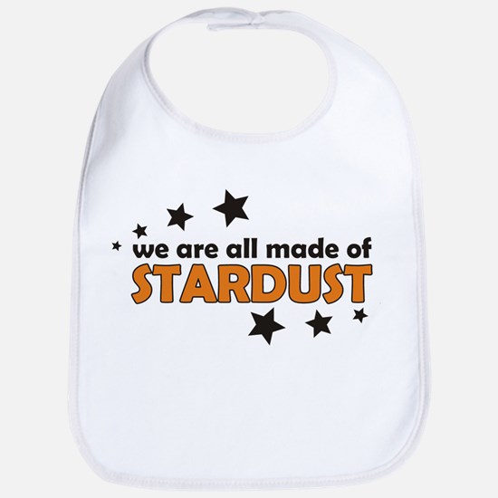 We Are All Made Of Stardust Bib