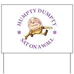 Humpty Dumpty Yard Sign