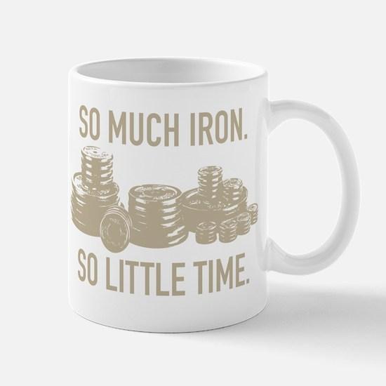 SO LITTLE TIME Mug