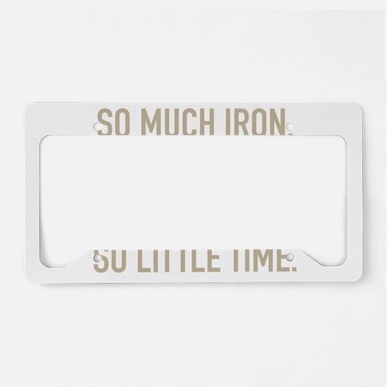 SO LITTLE TIME License Plate Holder