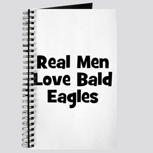 Real Men Love Bald Eagles Journal