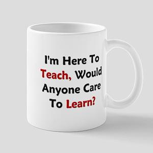 Anyone Care To Learn? Mug