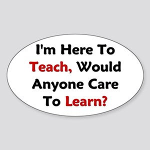 Anyone Care To Learn? Sticker (Oval)