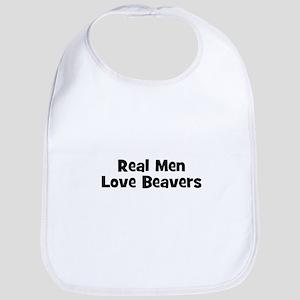 Real Men Love Beavers Bib