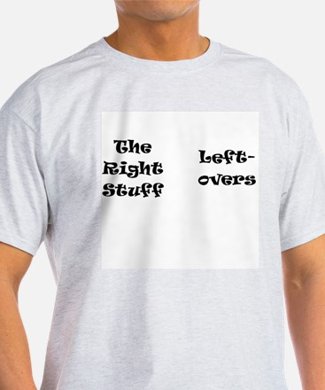 right stuff, leftovers Ash Grey T-Shirt