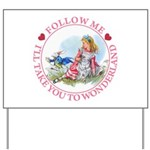 Follow Me To Wonderland Yard Sign
