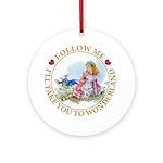 Follow Me To Wonderland Ornament (Round)