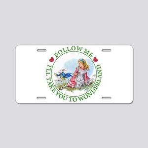 Follow Me To Wonderland Aluminum License Plate