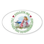 Follow Me To Wonderland Sticker (Oval)