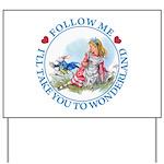 Follow Me To Wonderland Yard Sign