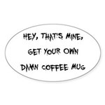 Get Your Own Damn Coffee Mug Sticker (Oval)