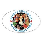 People Come and Go Sticker (Oval)