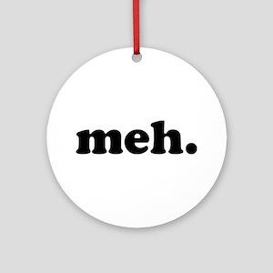 meh Ornament (Round)