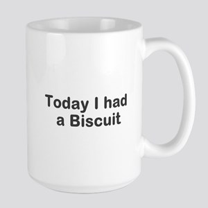 Today I had a Biscuit Large Mug