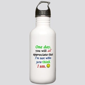 One Day You Will Appreicate Stainless Water Bottle