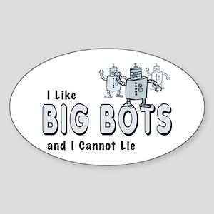 I Like Big Bots Sticker (Oval)