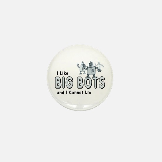I Like Big Bots Mini Button
