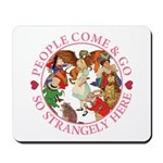 People Come and Go Mousepad