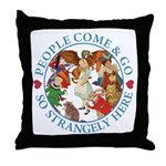 People Come and Go Throw Pillow