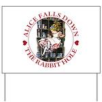 Alice Falls Down the Rabbit Hole Yard Sign