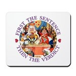 First The Sentence, Then the Verdict Mousepad