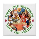 First The Sentence, Then the Verdict Tile Coaster
