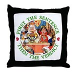 First The Sentence, Then the Verdict Throw Pillow