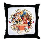 First The Sentence, Then the Verdict Throw Pillow