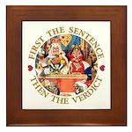 First The Sentence, Then the Verdict Framed Tile