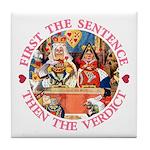 First The Sentence, Then the Verdict Tile Coaster