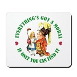 Everything's Got a Moral Mousepad