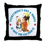 Everything's Got a Moral Throw Pillow