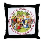 She is Too Blonde Throw Pillow