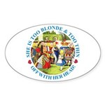 She is Too Blonde Sticker (Oval 10 pk)