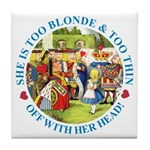 She is Too Blonde Tile Coaster