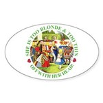 She is Too Blonde Sticker (Oval 50 pk)