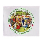 She is Too Blonde Throw Blanket