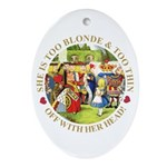 She is Too Blonde Ornament (Oval)