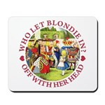 Who Let Blondie In? Mousepad